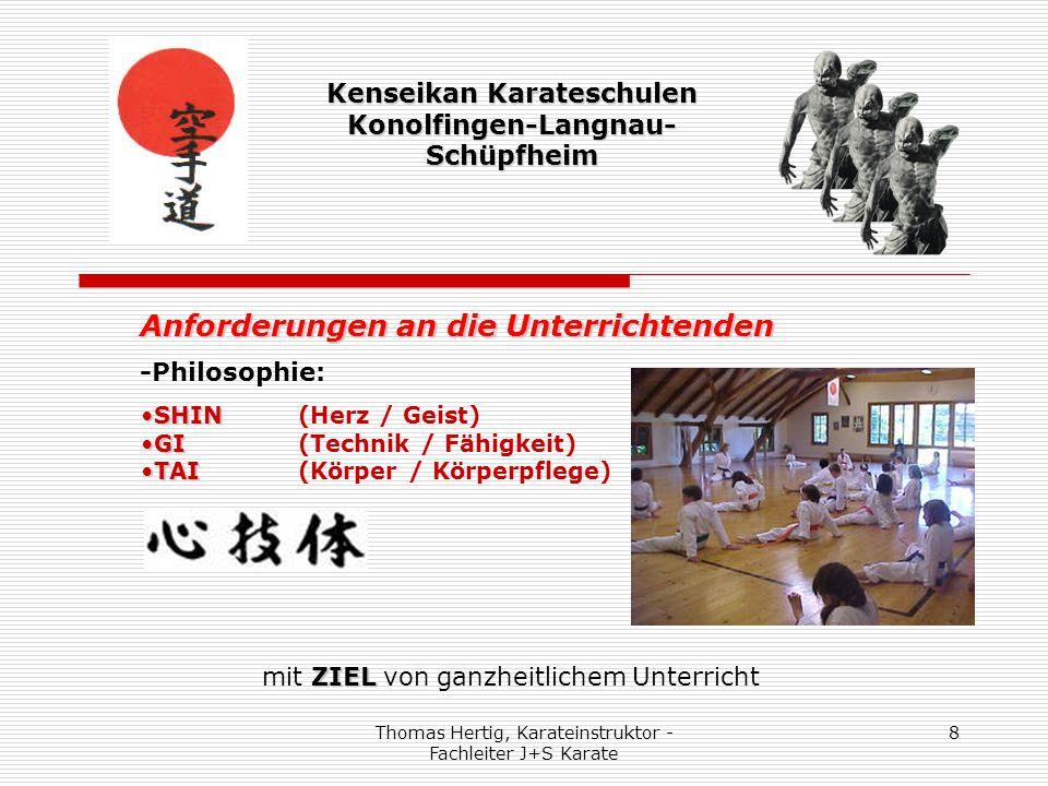 Thomas Hertig, Karateinstruktor - Fachleiter J+S Karate 8 Kenseikan Karateschulen Konolfingen-Langnau- Schüpfheim Anforderungen an die Unterrichtenden