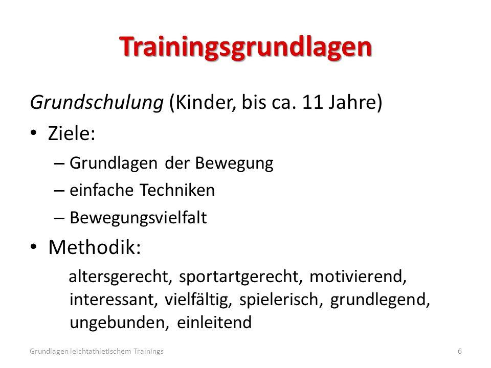Trainingsgrundlagen Grundschulung (Kinder, bis ca. 11 Jahre) Ziele: – Grundlagen der Bewegung – einfache Techniken – Bewegungsvielfalt Methodik: alter