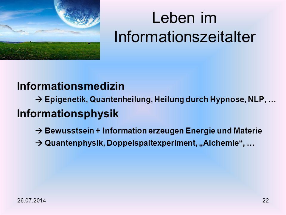 Informationsmedizin  Epigenetik, Quantenheilung, Heilung durch Hypnose, NLP, … Informationsphysik  Bewusstsein + Information erzeugen Energie und Ma