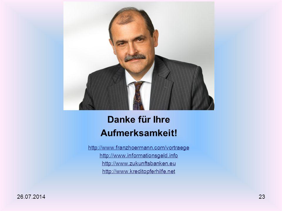 Danke für Ihre Aufmerksamkeit! http://www.franzhoermann.com/vortraege http://www.informationsgeld.info http://www.zukunftsbanken.eu http://www.kredito