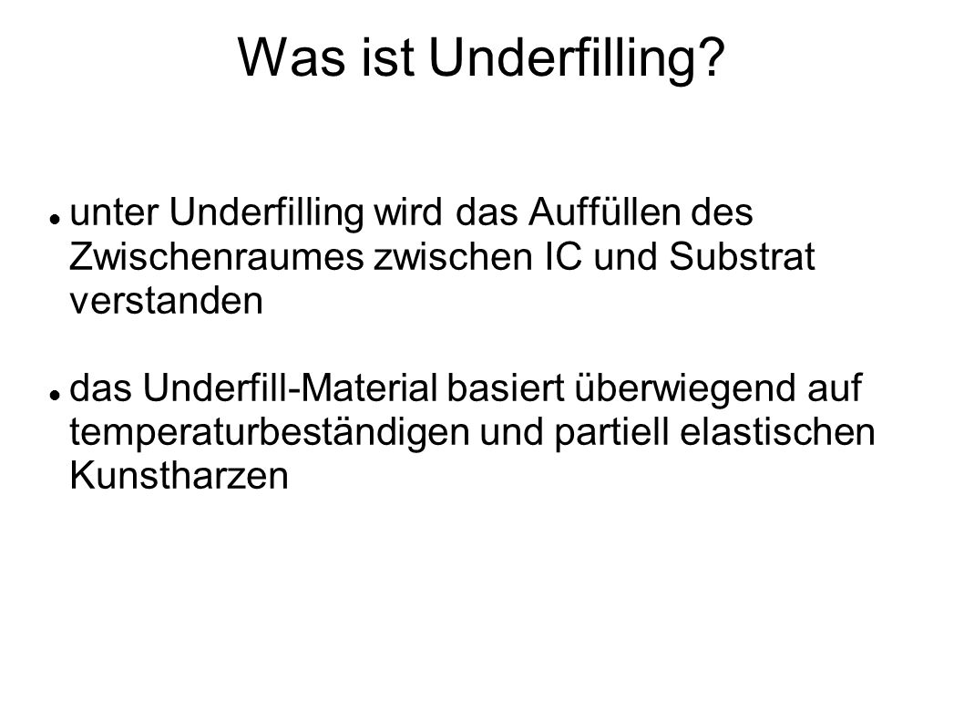 Was ist Underfilling.