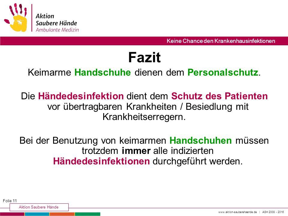 www.aktion-sauberehaende.de | ASH 2008 - 2016 Aktion Saubere Hände Keine Chance den Krankenhausinfektionen Keimarme Handschuhe dienen dem Personalschutz.