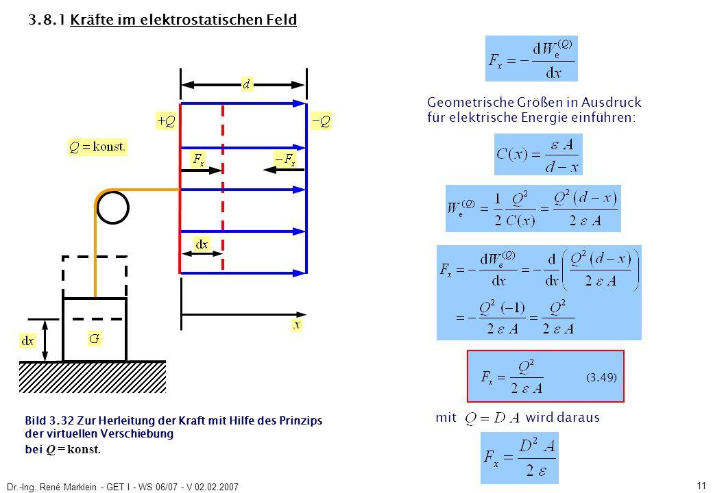 Dr.-Ing. René Marklein - GET I - WS 06/07 - V 02.02.2007 11 (3.49) Geometrische Größen in Ausdruck für elektrische Energie einführen: mitwird daraus 3