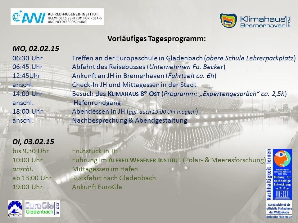 Vorläufiges Tagesprogramm: MO, 02.02.15 06:30 UhrTreffen an der Europaschule in Gladenbach (obere Schule Lehrerparkplatz) 06:45 Uhr Abfahrt des Reisebusses (Unternehmen Fa.