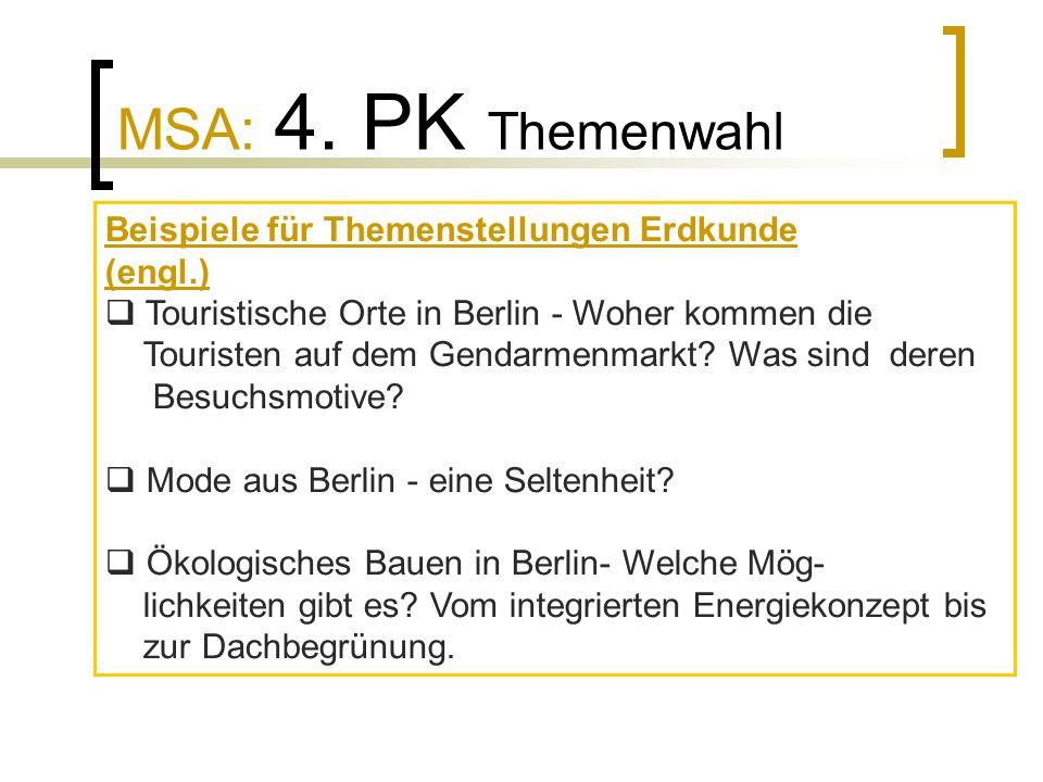 MSA: 4. PK Themenwahl Beispiele für Themenstellungen Erdkunde (engl.)  Touristische Orte in Berlin - Woher kommen die Touristen auf dem Gendarmenmark
