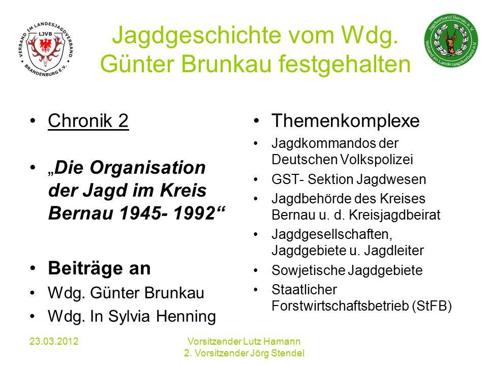 Jagdgeschichte vom Wdg. Günter Brunkau festgehalten 23.03.2012Vorsitzender Lutz Hamann 2.