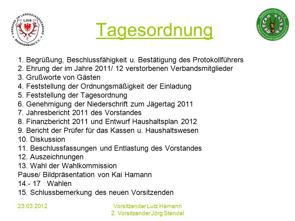 23.03.2012Vorsitzender Lutz Hamann 2. Vorsitzender Jörg Stendel Tagesordnung 1.