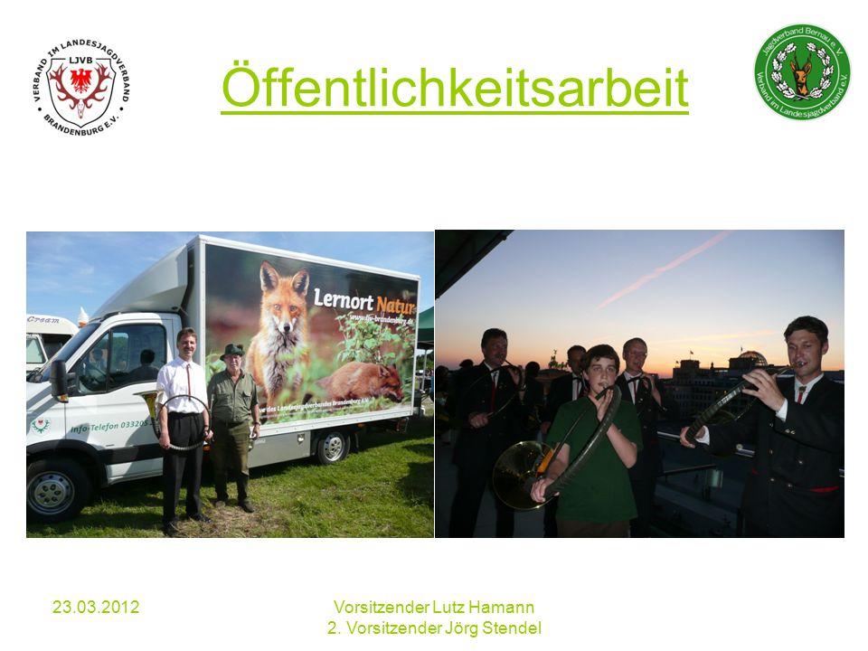 23.03.2012Vorsitzender Lutz Hamann 2. Vorsitzender Jörg Stendel Öffentlichkeitsarbeit