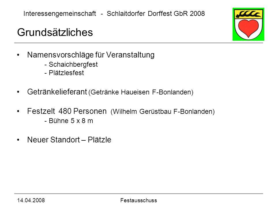 Interessengemeinschaft - Schlaitdorfer Dorffest GbR 2008 14.04.2008Festausschuss Grundsätzliches Namensvorschläge für Veranstaltung - Schaichbergfest
