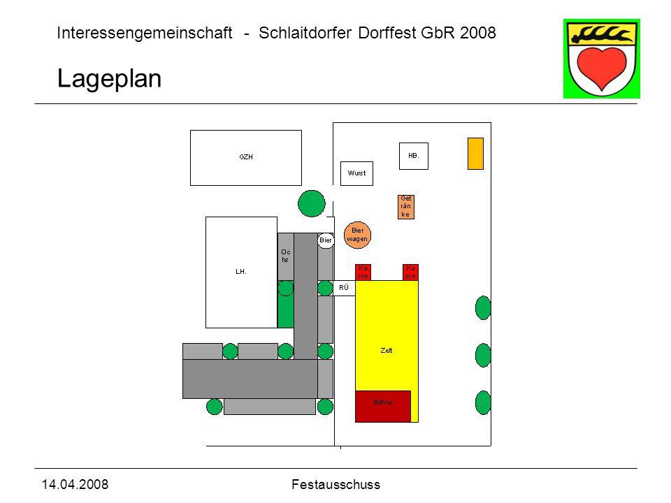 Interessengemeinschaft - Schlaitdorfer Dorffest GbR 2008 14.04.2008Festausschuss Lageplan
