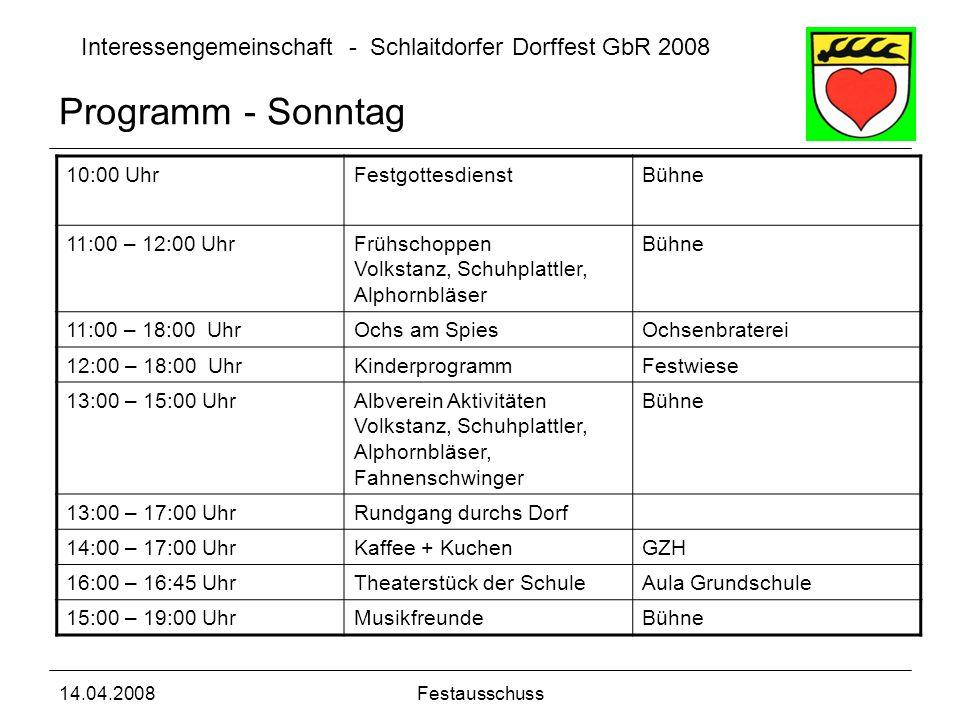 Interessengemeinschaft - Schlaitdorfer Dorffest GbR 2008 14.04.2008Festausschuss Programm - Sonntag 10:00 UhrFestgottesdienstBühne 11:00 – 12:00 UhrFr