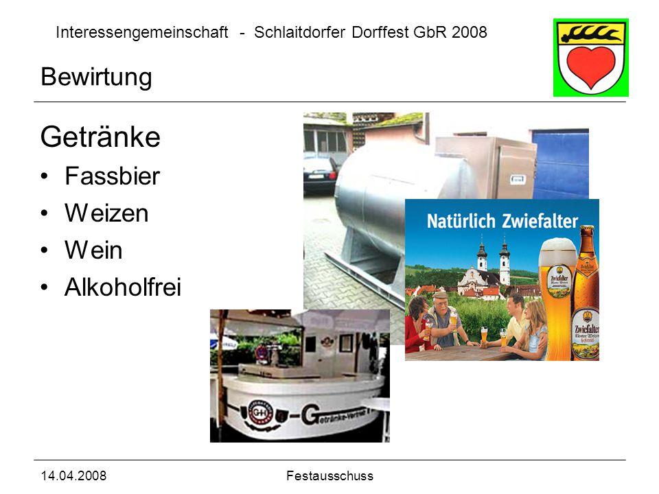 Interessengemeinschaft - Schlaitdorfer Dorffest GbR 2008 14.04.2008Festausschuss Getränke Fassbier Weizen Wein Alkoholfrei Bewirtung
