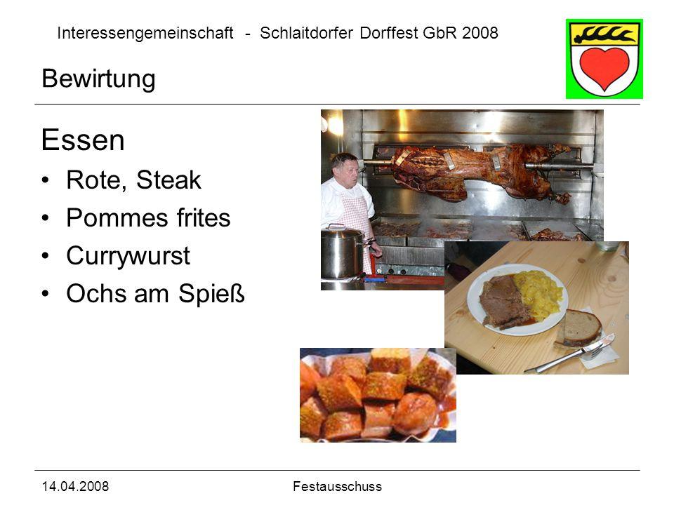 Interessengemeinschaft - Schlaitdorfer Dorffest GbR 2008 14.04.2008Festausschuss Essen Rote, Steak Pommes frites Currywurst Ochs am Spieß Bewirtung