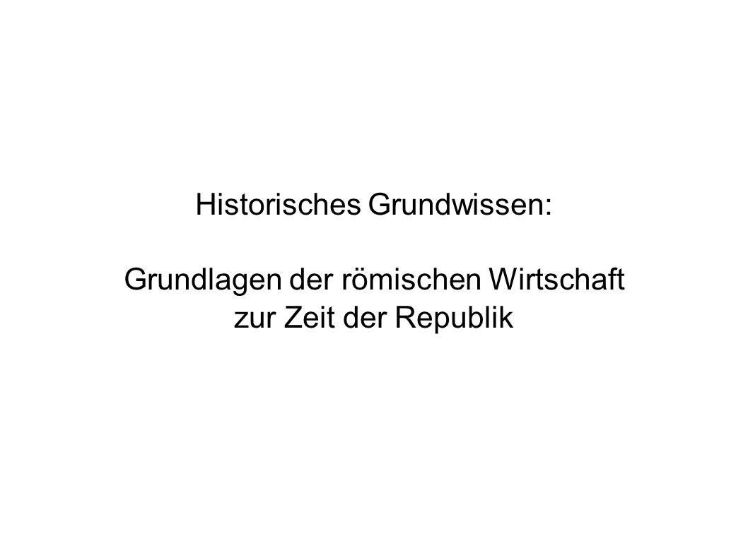 Historisches Grundwissen: Grundlagen der römischen Wirtschaft zur Zeit der Republik