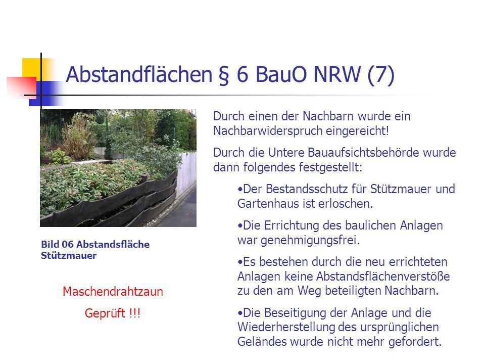 Abstandflächen § 6 BauO NRW (7) Bild 06 Abstandsfläche Stützmauer Durch einen der Nachbarn wurde ein Nachbarwiderspruch eingereicht! Durch die Untere