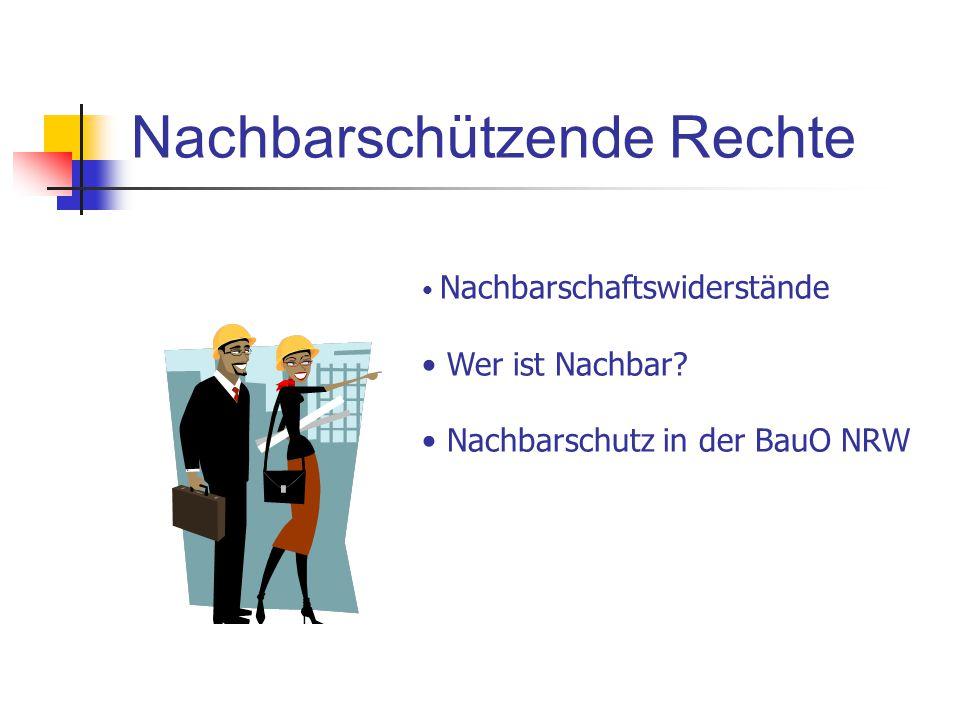 Nachbarschützende Rechte Nachbarschaftswiderstände Wer ist Nachbar? Nachbarschutz in der BauO NRW
