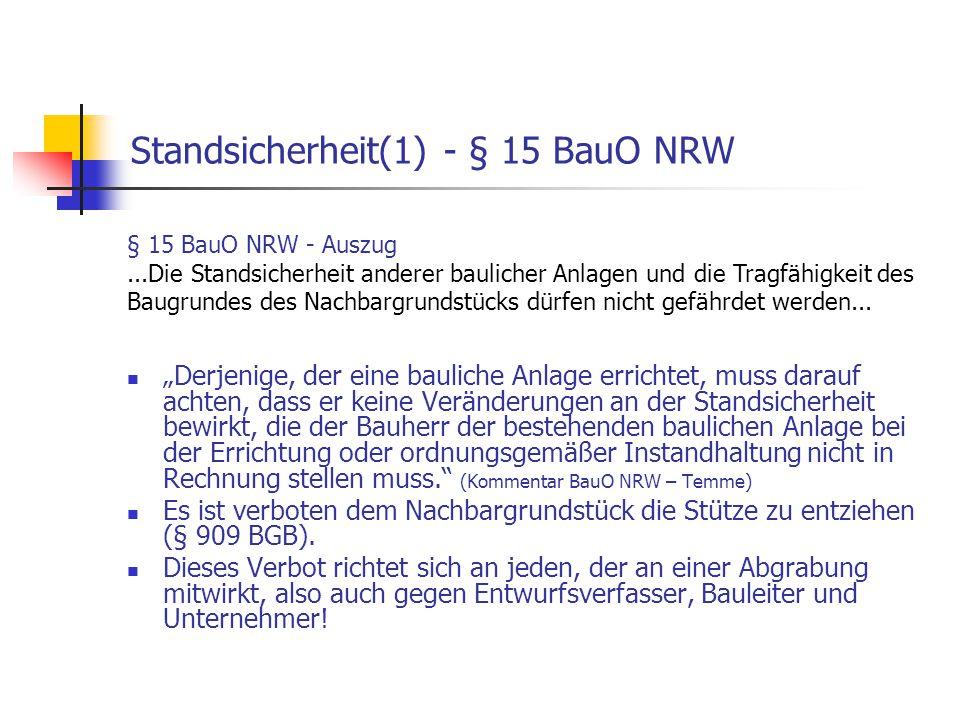 """Standsicherheit(1) - § 15 BauO NRW """"Derjenige, der eine bauliche Anlage errichtet, muss darauf achten, dass er keine Veränderungen an der Standsicherh"""