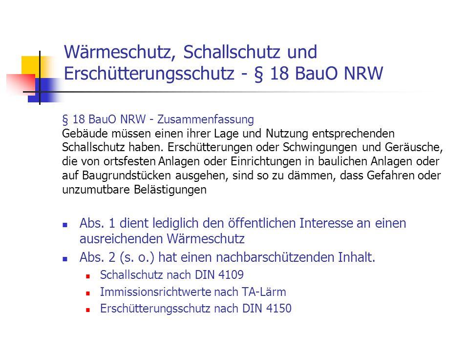 Wärmeschutz, Schallschutz und Erschütterungsschutz - § 18 BauO NRW Abs. 1 dient lediglich den öffentlichen Interesse an einen ausreichenden Wärmeschut