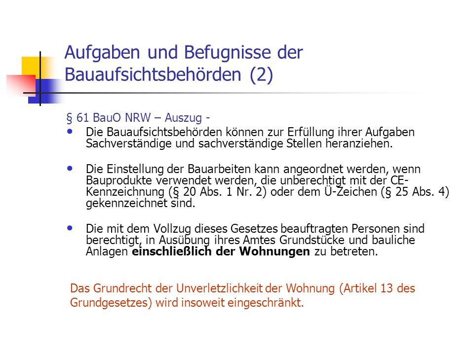 Aufgaben und Befugnisse der Bauaufsichtsbehörden (2) § 61 BauO NRW – Auszug - Die Bauaufsichtsbehörden können zur Erfüllung ihrer Aufgaben Sachverstän