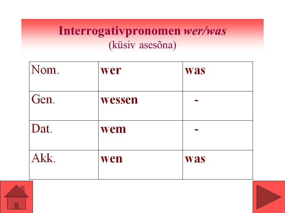 Interrogativpronomen wer/was (küsiv asesõna)