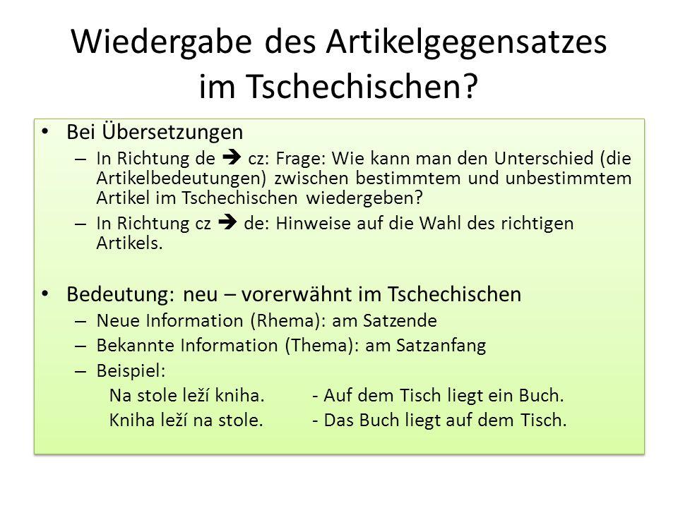 Wiedergabe des Artikelgegensatzes im Tschechischen? Bei Übersetzungen – In Richtung de  cz: Frage: Wie kann man den Unterschied (die Artikelbedeutung