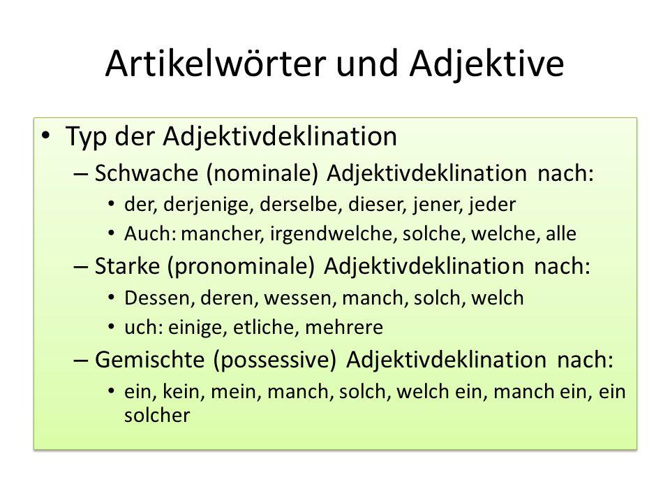 Artikelwörter und Adjektive Typ der Adjektivdeklination – Schwache (nominale) Adjektivdeklination nach: der, derjenige, derselbe, dieser, jener, jeder