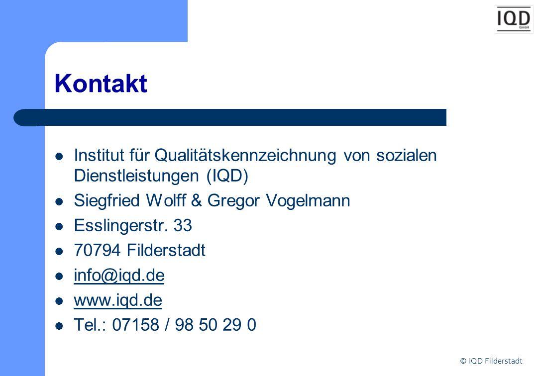 © IQD Filderstadt Kontakt Institut für Qualitätskennzeichnung von sozialen Dienstleistungen (IQD) Siegfried Wolff & Gregor Vogelmann Esslingerstr. 33