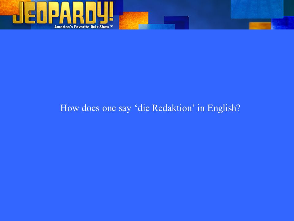 How does one say 'die Redaktion' in English?