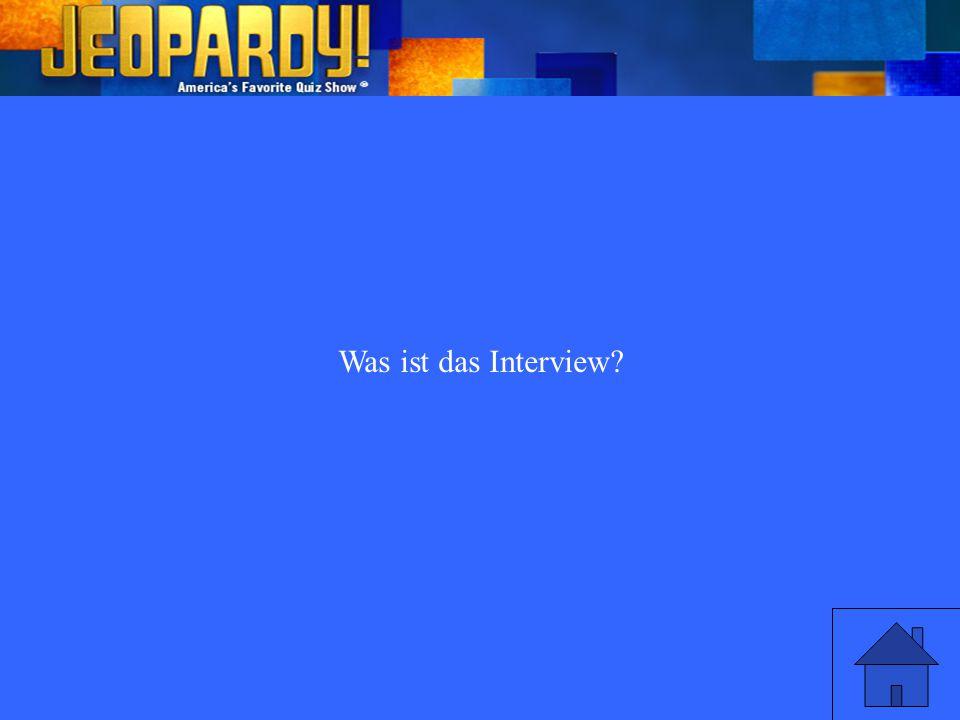 Was ist das Interview?