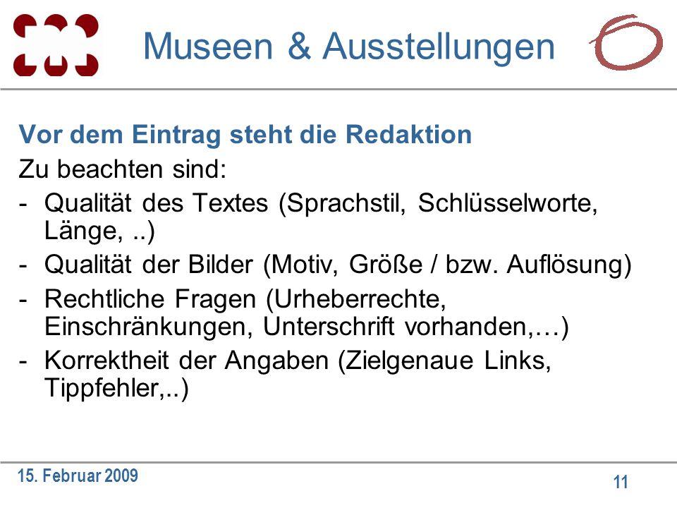 11 15. Februar 2009 Vor dem Eintrag steht die Redaktion Zu beachten sind: -Qualität des Textes (Sprachstil, Schlüsselworte, Länge,..) -Qualität der Bi