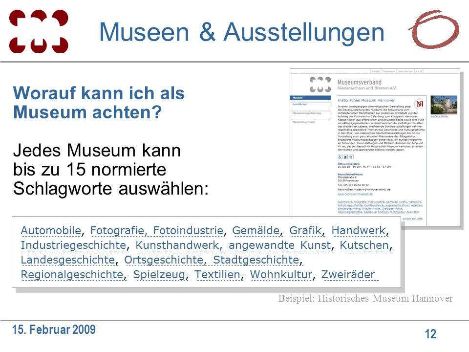 12 15. Februar 2009 Worauf kann ich als Museum achten.