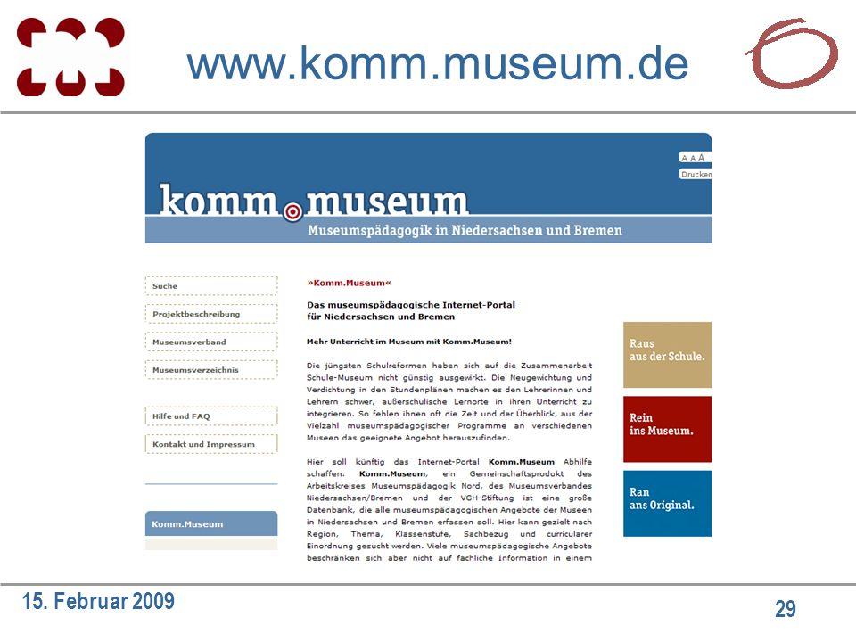 29 15. Februar 2009 www.komm.museum.de