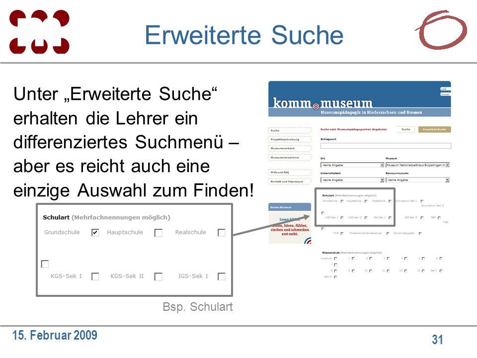 """31 15. Februar 2009 Erweiterte Suche Unter """"Erweiterte Suche"""" erhalten die Lehrer ein differenziertes Suchmenü – aber es reicht auch eine einzige Ausw"""