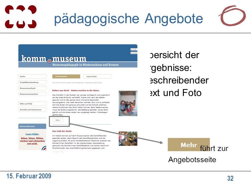 32 15. Februar 2009 pädagogische Angebote Übersicht der Ergebnisse: Beschreibender Text und Foto führt zur Angebotsseite