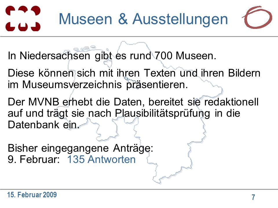 7 15. Februar 2009 In Niedersachsen gibt es rund 700 Museen.