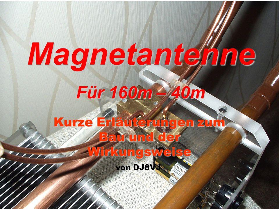 Magnetantenne Für 160m – 40m Kurze Erläuterungen zum Bau und der Wirkungsweise von DJ8VJ