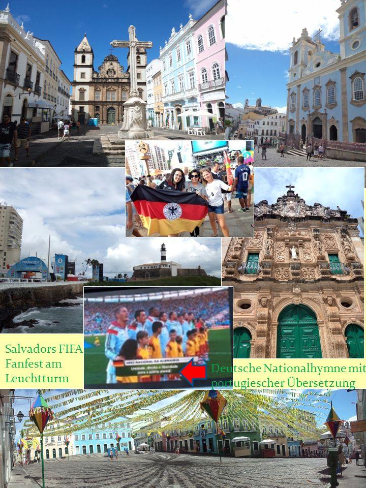Salvadors FIFA Fanfest am Leuchtturm Deutsche Nationalhymne mit portugiescher Übersetzung