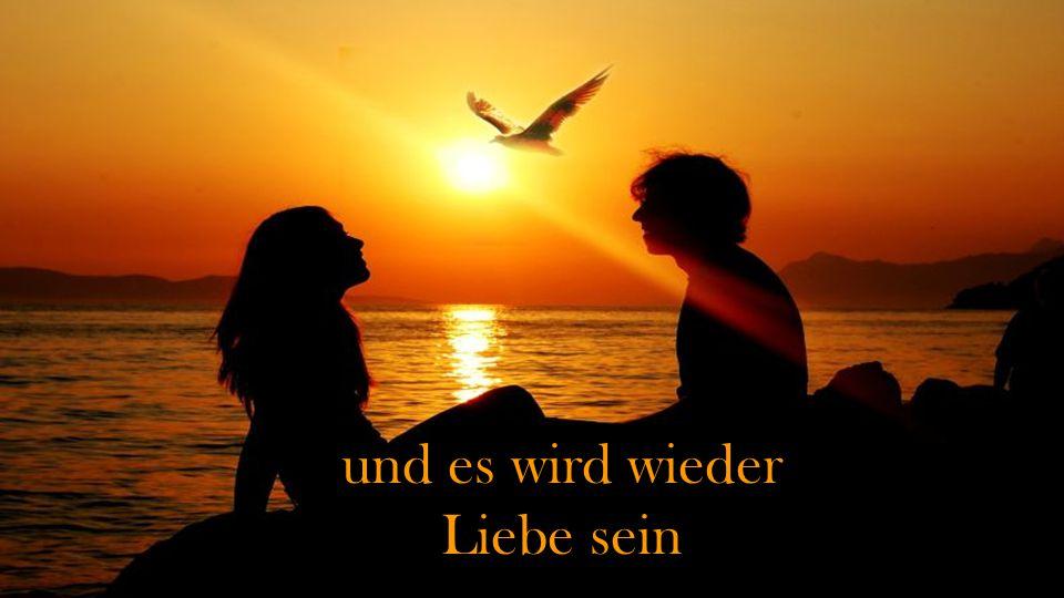 Siehe das Wunder des Sonnenuntergangs, öffne die Arme dem Traum
