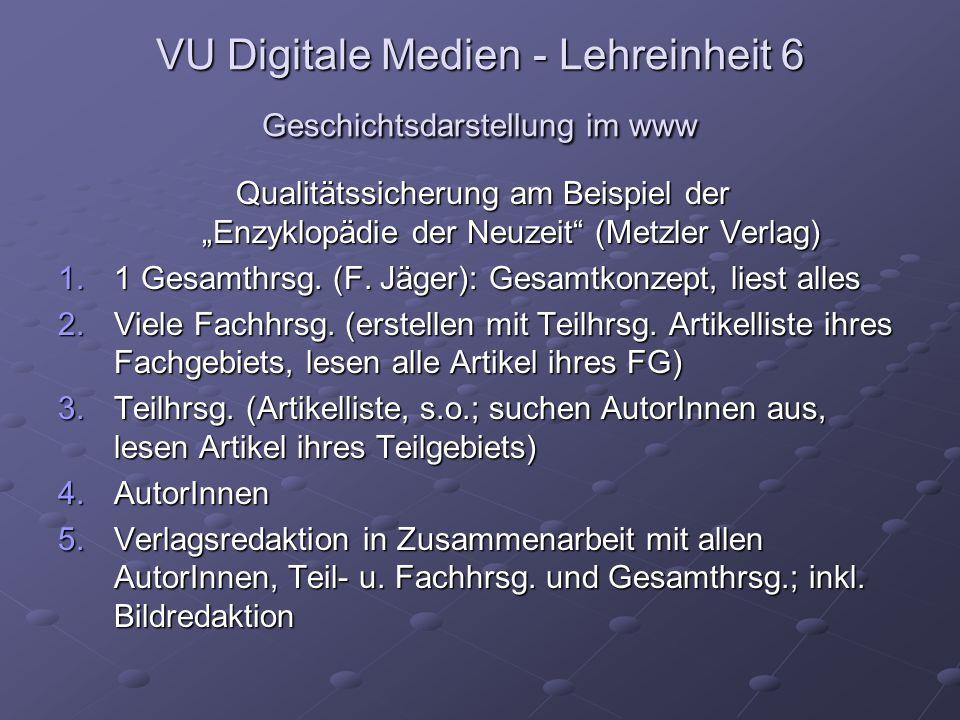 """VU Digitale Medien - Lehreinheit 6 Geschichtsdarstellung im www Qualitätssicherung am Beispiel der """"Enzyklopädie der Neuzeit (Metzler Verlag) 1.1 Gesamthrsg."""