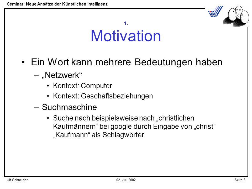 Seminar: Neue Ansätze der Künstlichen Intelligenz Seite 3Ulf Schneider02.