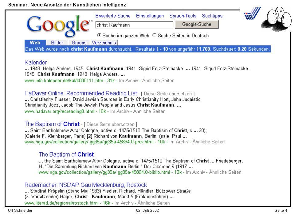 Seminar: Neue Ansätze der Künstlichen Intelligenz Seite 4Ulf Schneider02. Juli 2002
