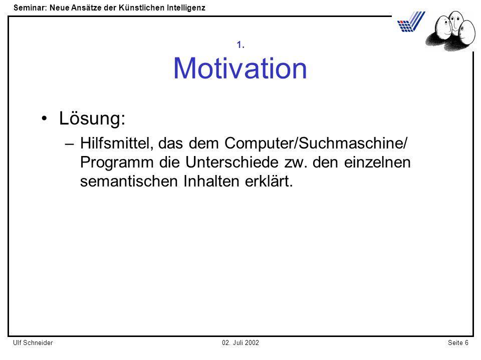 Seminar: Neue Ansätze der Künstlichen Intelligenz Seite 6Ulf Schneider02.