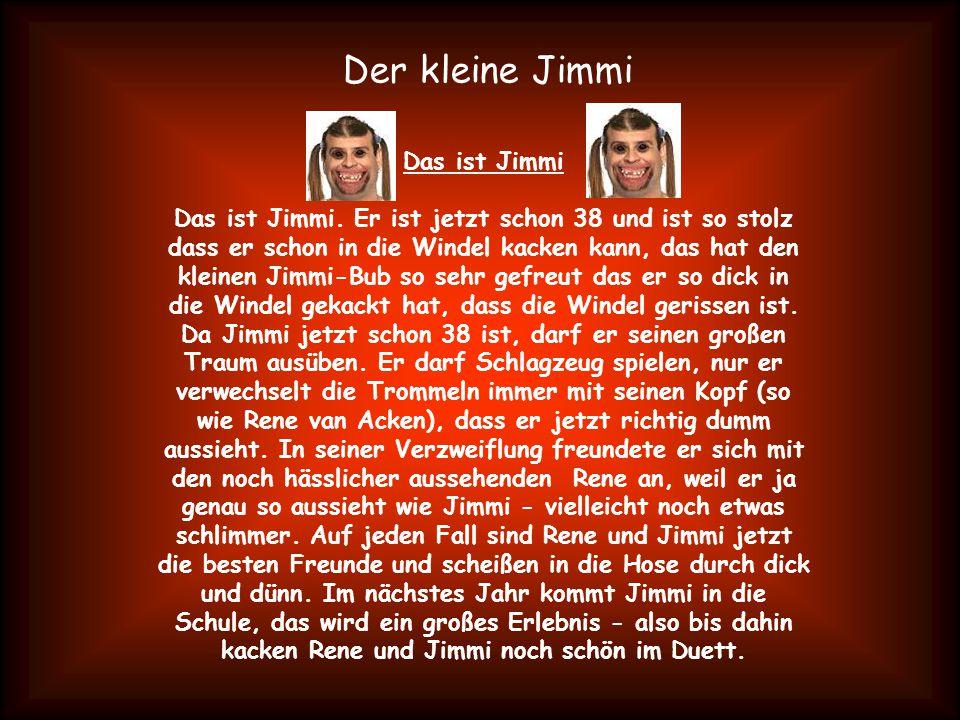 Das ist Jimmi Das ist Jimmi.