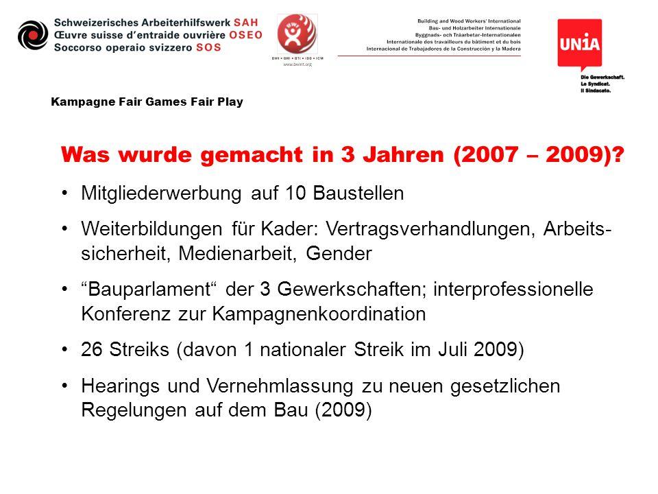 Kampagne Fair Games Fair Play Was wurde gemacht in 3 Jahren (2007 – 2009)? Mitgliederwerbung auf 10 Baustellen Weiterbildungen für Kader: Vertragsverh