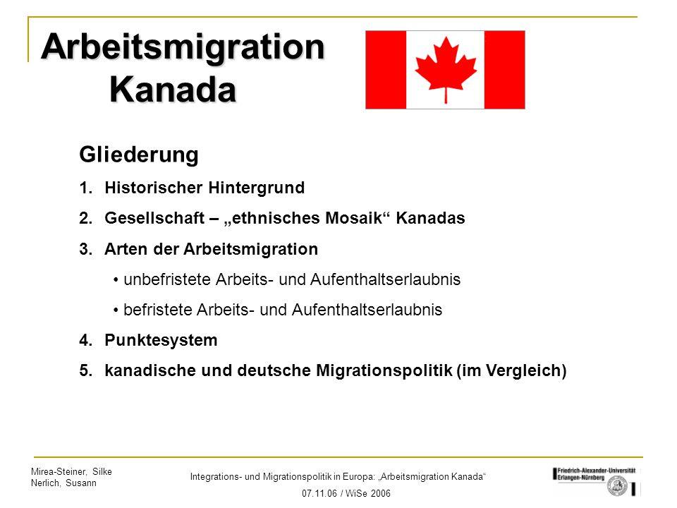 """Mirea-Steiner, Silke Nerlich, Susann Integrations- und Migrationspolitik in Europa: """"Arbeitsmigration Kanada"""" 07.11.06 / WiSe 2006 Arbeitsmigration Ka"""