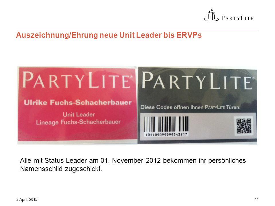 3 April, 201511 Auszeichnung/Ehrung neue Unit Leader bis ERVPs Alle mit Status Leader am 01.
