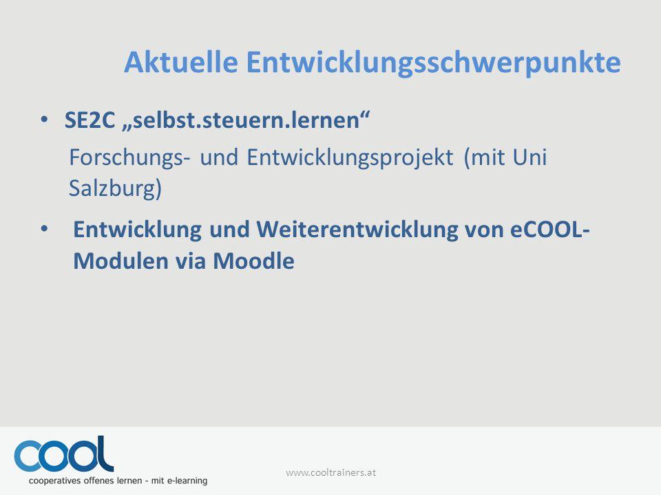 """Aktuelle Entwicklungsschwerpunkte SE2C """"selbst.steuern.lernen Forschungs- und Entwicklungsprojekt (mit Uni Salzburg) Entwicklung und Weiterentwicklung von eCOOL- Modulen via Moodle"""