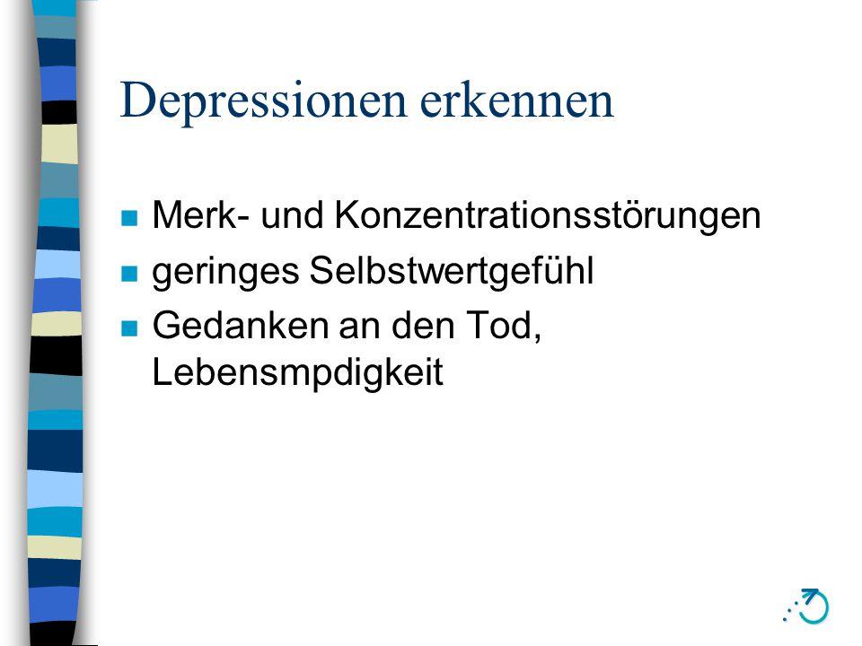 Depressionen erkennen n Traurigkeit, Niedergeschlagenheit oder Hoffnungslosigkeit n Keine Freude, innere Leere n Erschöpfung, Müdigkeit n Appetitverlust, Gewichtsverlust n Schlafstörungen n Mangel oder Verlust von sex.