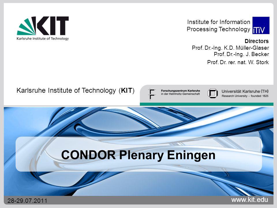 www.kit.edu Directors Prof. Dr.-Ing. K.D. Müller-Glaser Prof. Dr.-Ing. J. Becker Prof. Dr. rer. nat. W. Stork Institute for Information Processing Tec