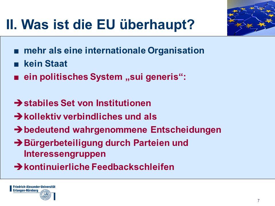 """7 ■mehr als eine internationale Organisation ■kein Staat ■ein politisches System """"sui generis"""":  stabiles Set von Institutionen  kollektiv verbindli"""